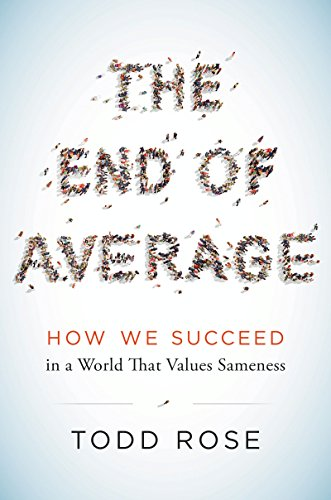 The End of Average: How We Succeed in a World That Values Sameness (English Edition)