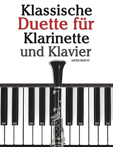Klassische Duette für Klarinette und Klavier: Klarinette für Anfänger. Mit Musik von Brahms, Vivaldi, Wagner und anderen Komponisten