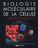Biologie moléculaire de la cellule - DE BOECK SUP - 16/02/2015