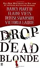 Drop-Dead Blonde by Nancy Martin (2005-02-01)