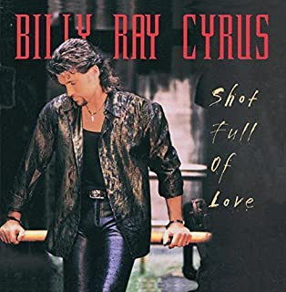 Shot Full of Love by Billy Ray Cyrus (1998-11-03)