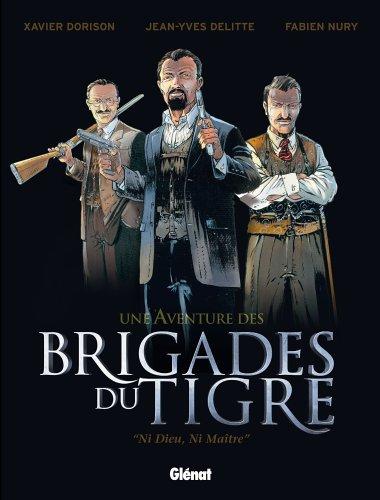 Les Brigades du Tigre - Tome 01: Ni Dieu, ni Maître