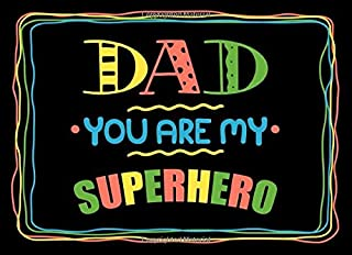 Dad You Are My Superhero: Fill in the blank book with prompts about What I love about dad/ Father's day / Birthday gifts from kids