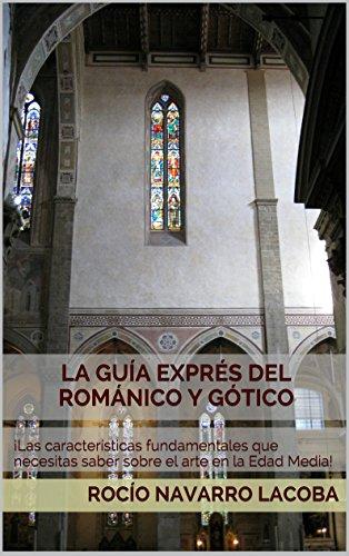 La guía exprés del Románico y Gótico: ¡Las características fundamentales que necesitas saber sobre el arte en la Edad Media! (Fichas de arte)