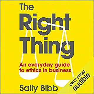The Right Thing     An Everyday Guide to Ethics              Di:                                                                                                                                 Sally Bibb                               Letto da:                                                                                                                                 Joan Walker                      Durata:  4 ore e 22 min     Non sono ancora presenti recensioni clienti     Totali 0,0