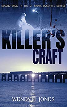 Killer's Craft (The DI Shona McKenzie Mysteries Book 2) by [Wendy H. Jones]