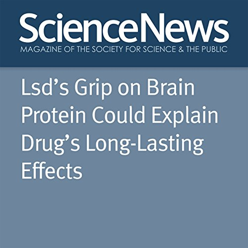 LSD's Grip on Brain Protein Could Explain Drug's Long-Lasting Effects audiobook cover art