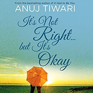 It's Not Right...but It's Okay                   Written by:                                                                                                                                 Anuj Tiwari                               Narrated by:                                                                                                                                 Nakesha Patel                      Length: 5 hrs and 33 mins     Not rated yet     Overall 0.0
