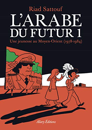 L'arabe du futur: Une jeunesse au Moyen-Orient (1978-1984)
