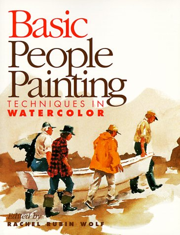 Basic People Painting: Techniques in Watercolor (Basic Techniques)