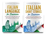 LANGUAGE LEARNING: 2 books in 1: Italian Language and Italian Short Stories FOR BEGINNERS (Italian...