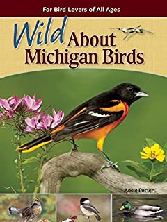 Wild About Michigan Birds: For Bird Lovers of All Ages (Wild About Birds)