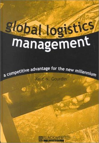Global Logistics Management: A Competitive Advantage for the New Millennium