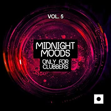 Midnight Moods, Vol. 5 (Only For Clubbers)