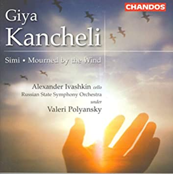 Kancheli, G.: Simi / Mourned by the Wind