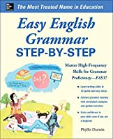 Easy Grammar Step-by-Step: Master High-frequency Skills for Grammar Proficiency - Fast! (Easy Step by Step)