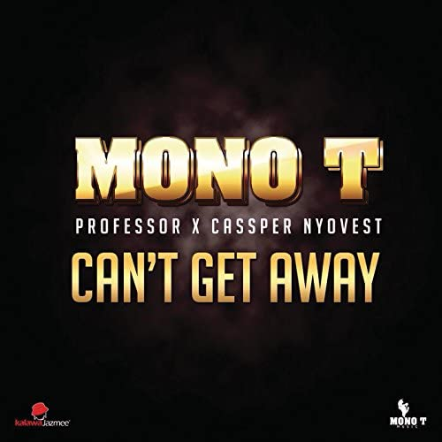 Mono T feat. Professor & Cassper Nyovest