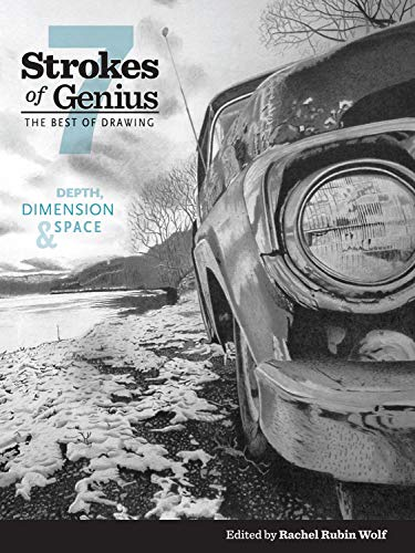Strokes of Genius 7: Depth, Dimension and Space (Strokes of Genius: The Best of Drawing, Band 7)