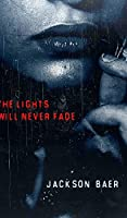 The Lights Will Never Fade