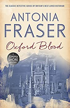 Oxford Blood: A Jemima Shore Mystery by [Antonia Fraser]