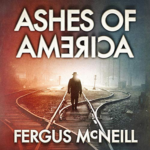 Ashes of America Audiobook By Fergus McNeill cover art