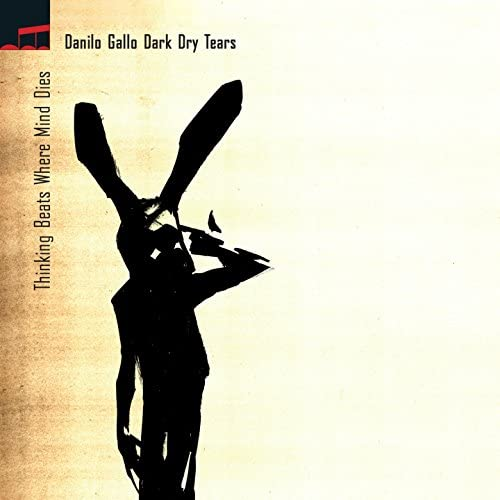Danilo Gallo Dark Dry Tears feat. Francesco Bearzatti, Francesco Bigoni & Jim Black