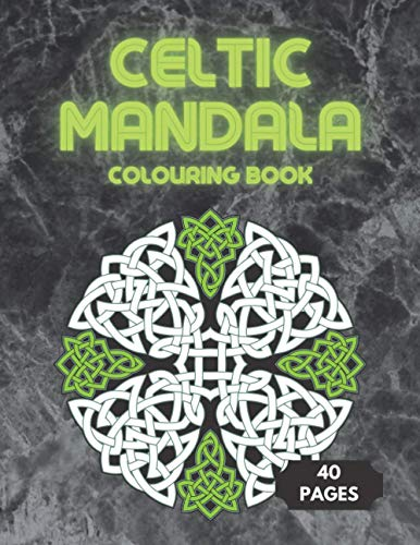 Celtic Mandala Colouring Book: For Adults, Celtic Crosses, Designs, Patterns and Animals, Relaxing