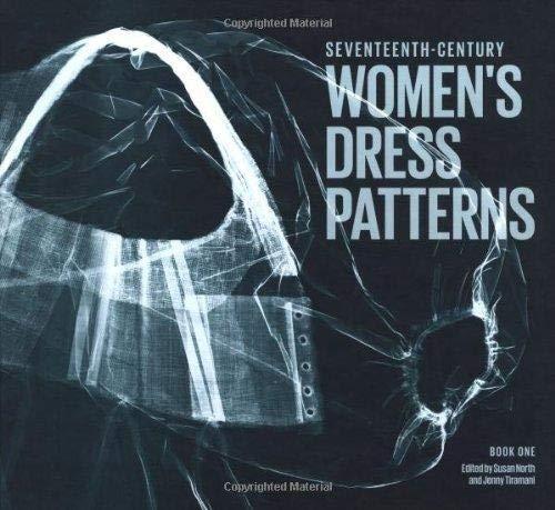 17th Century Women's Dress Patterns: Book One (Womens Dress Patterns 1)