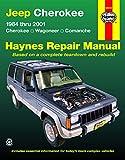 Jeep Cherokee, Wagoneer & Comanche (84 - 01): 1984 Thru 2001 - Cherokee - Wagoneer - Comanche (Haynes Repair Manual)
