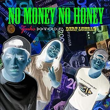 No Money No Honey (feat. Zuks & Derf Lunsad)