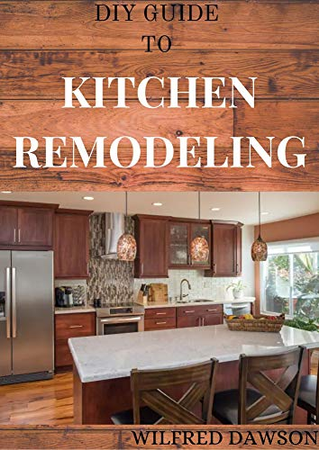 DIY GUIDE TO KITCHEN REMODELING