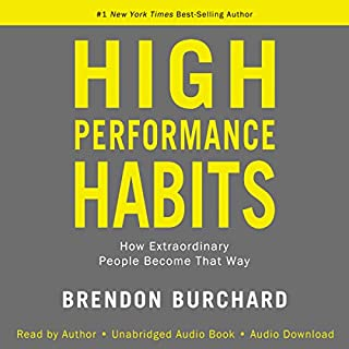 High Performance Habits     How Extraordinary People Become That Way              Auteur(s):                                                                                                                                 Brendon Burchard                               Narrateur(s):                                                                                                                                 Brendon Burchard                      Durée: 10 h et 35 min     259 évaluations     Au global 4,7