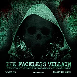 The Faceless Villain: A Collection of the Eeriest Unsolved Murders of the 20th Century: Volume Two cover art