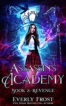 Assassin's Academy: Book Two: Revenge: (A Dark Supernatural Academy Romance) by [Everly Frost]