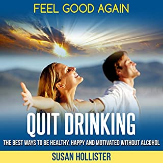Quit Drinking: The Best Ways to Be Healthy, Happy, and Motivated Without Alcohol cover art
