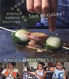 Tous en cuisine ! - Plancha, barbecue, pique-nique......