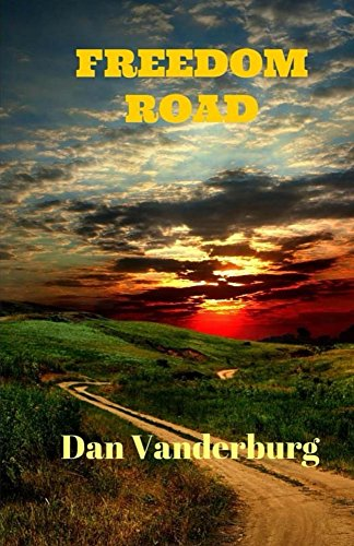 Book: Freedom Road (Texas Legacy Family Saga Book 3) by Dan Vanderburg