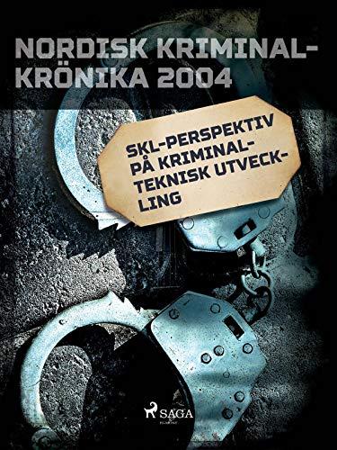 SKL-perspektiv på kriminalteknisk utveckling (Swedish Edition)