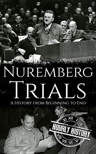 Nuremberg Trials: A History from Beginning to End (English Edition)
