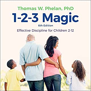 1-2-3 Magic     Effective Discipline for Children 2-12 (6th edition)              By:                                                                                                                                 Thomas W. Phelan PhD                               Narrated by:                                                                                                                                 Paul Costanzo                      Length: 7 hrs and 1 min     408 ratings     Overall 4.5