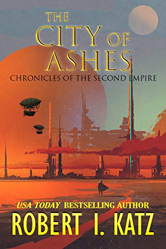 The City Of Ashes: Chronicles Of The Second Empire by Robert I. Katz ebook deal