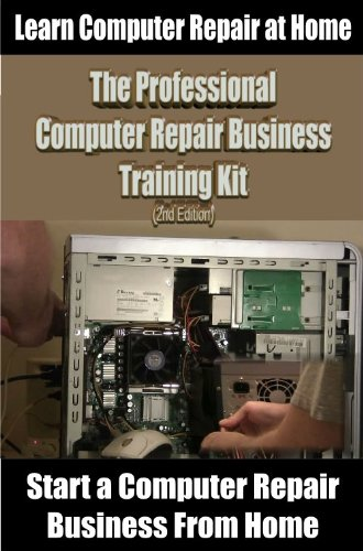 The Professional Computer Repair Business Training Kit (2nd Edition) (English Edition)