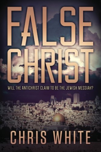 False Christ: Will the Antichrist Claim to Be the Jewish Messiah?