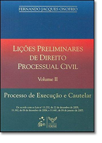 Lições Preliminares De Direito Processual Civil. Processo De Execução E Cautelar - Volume 2