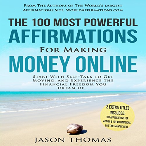 The 100 Most Powerful Affirmations for Making Money Online audiobook cover art