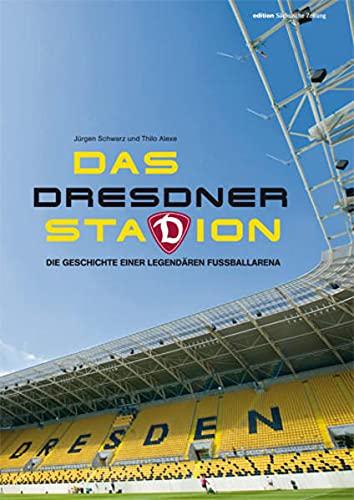 Das Dresdner Stadion: Die Geschichte einer Fußballarena