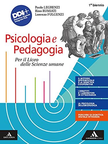 Psicologia e pedagogia. Volume unico. Per il biennio dei Licei e degli Ist. magistrali. Con e-book. Con espansione online
