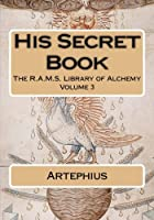 His Secret Book (R.a.m.s. Library of Alchemy)