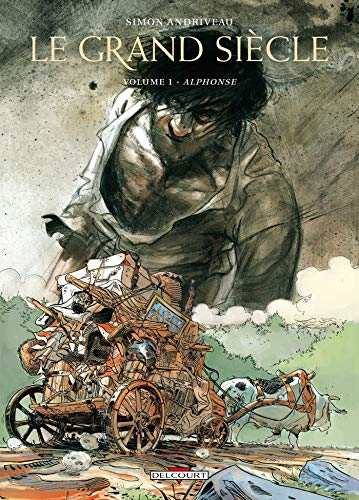 Le Grand Siècle T01: Alphonse