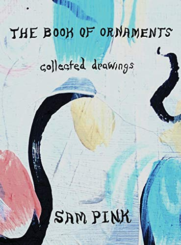 The Book of Ornaments: Collected Drawings